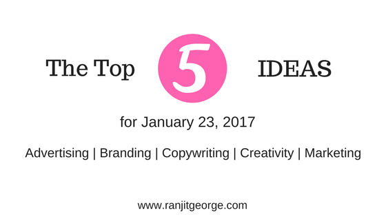 Top 5 Ideas on 23 January 2017