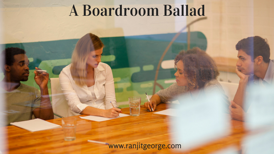 A boardroom ballad by Ranjit George