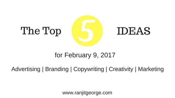 Top 5 ideas for marketing, branding, creativity, copywriting and advertising