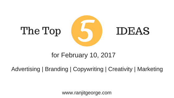 Top 5 Ideas for marketing, copywriting, creativity, advertising and branding