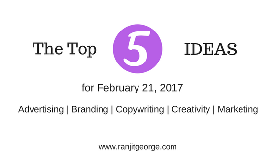 Top 5 ideas for marketing, branding, copywriting, creativity and advertisement