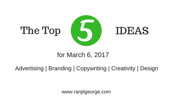 The top 5 ideas for advertising, copywriting, branding, creativity and design