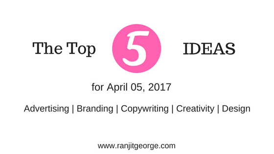 The top 5 ideas on advertising, branding, copwriting, creativity and design