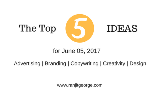 The top 5 ideas for advertising, branding, copywriting, creativity and design.