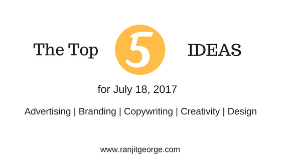 The top 5 ideas for July 18, 2017