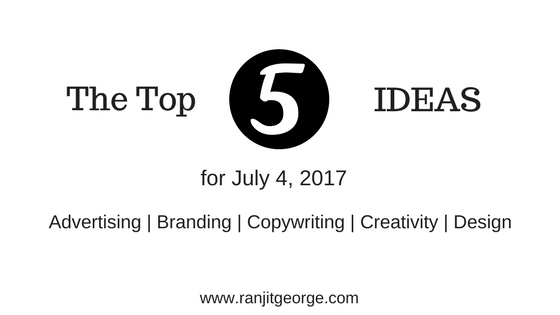 The top 5 ideas on July 4 for advertising, branding, copywriting, creativity and design.